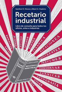 Recetario Industrial Libro De Consulta Para Todos Losoficios