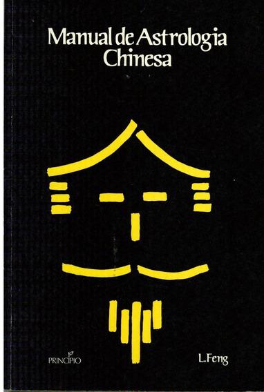 Livro Manual De Astrologia Chinesa - L. Feng - 125 Paginas