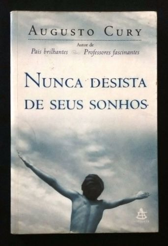 Livro Nunca Desista De Seus Sonhos Augusto Jorge Cury