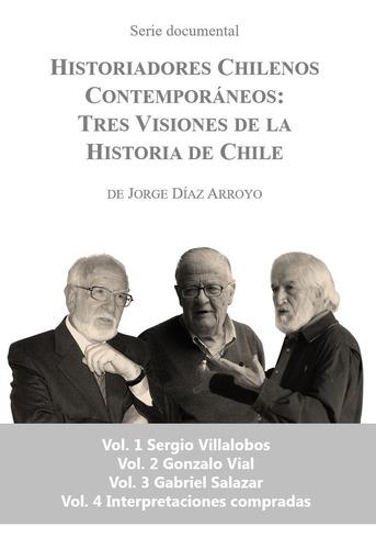 Imagen 1 de 5 de Dvds Serie Historiadores Chilenos Contemporáneos (4 Vol) Set