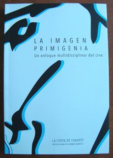 L4525. La Imagen Primigenia. La Cueva De Chauvet