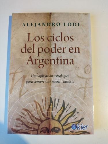 Imagen 1 de 2 de Los Ciclos De Poder En La Argentina Alejandro Lodi