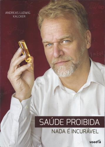 Imagem 1 de 2 de Saúde Proibida - Novo Livro Do Andreas Kalcker