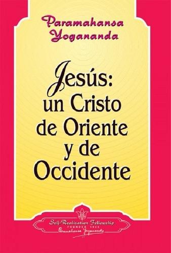 Jesus Un Cristo De Oriente Y De Occidente