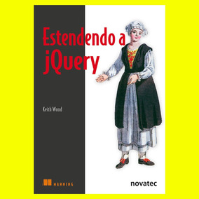Livro Estendendo A Jquery - Novatec (seminovo)