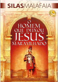 Livro O Homem Que Deixou Jesus Maravilhado / Silas Malafaia