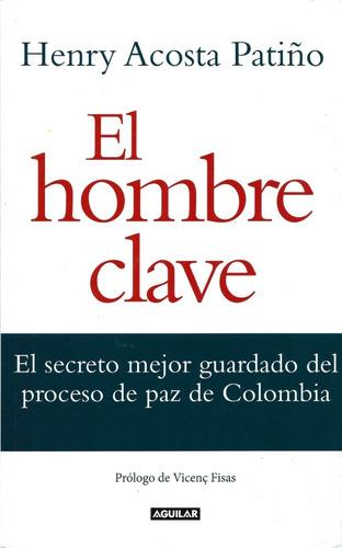 El Hombre Clave - Henry Acosta Patiño