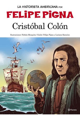 Imagen 1 de 1 de Colón. La Historieta Felipe Pigna Planeta