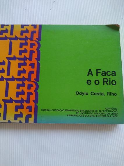 Livro - A Faca E O Rio - Odylo Costa, Filho