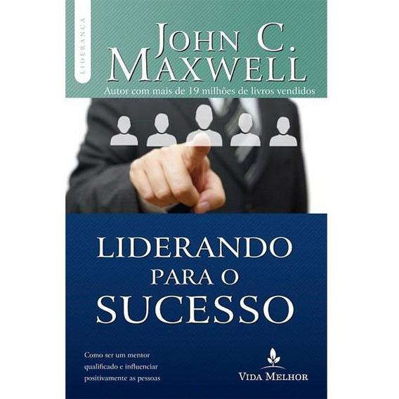 Livro John Maxwell - Liderando Para O Sucesso