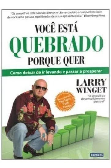 Livro Você Está Quebrado Porque Quer - Larry Winger