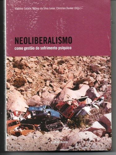 Livro Neoliberalismo Como Gestão Do Sofrimento Psíquico