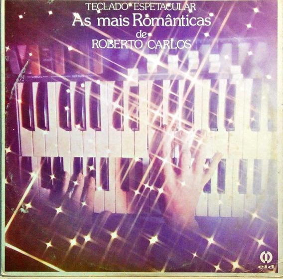Teclado Espetacular Lp As Maisromanticas De Roberto Carlos