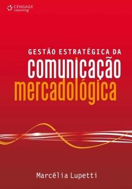 Gestao Estrategica Da Comunicacao Mercadologica