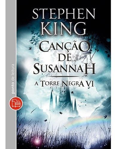 Canção De Susannah. A Terra Negra 6. Livro De Stephen King.