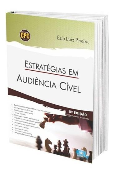 Estratégias Em Audiência Cível - Ed 2018