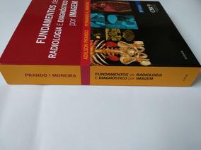 Fundamentos De Radiologia E Diagnóstico Por Imagem - Adilson
