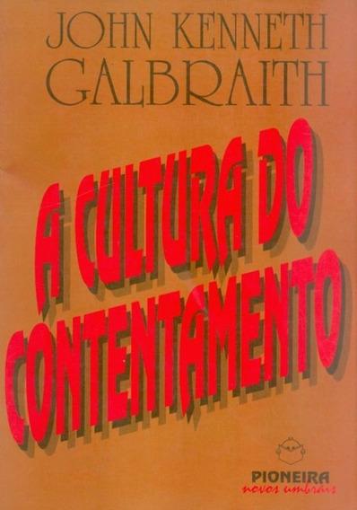 A Cultura Do Contentamento