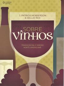 Sobre Vinhos - Tradução Da 2ª Edição Norte-americana -