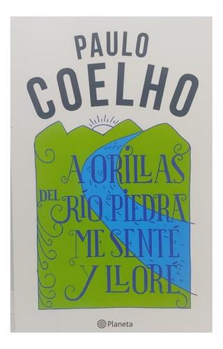 Imagen 1 de 7 de Libro A Orillas Del Rio Paulo Coelho Edi Planeta Clarin