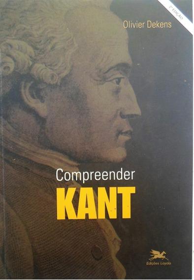 Livro - Compreender Kant - Oliveira Dekens - Barato Promoção