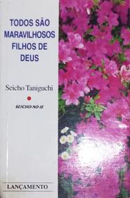 Livro Todos São Maravilhosos Filhos De Deus Seicho Taniguchi