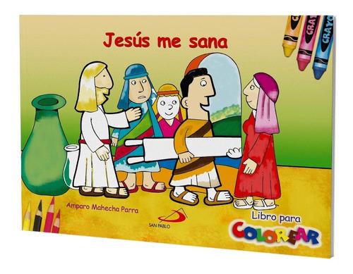 Imagen 1 de 1 de Jesús Me Sana - Libro Para Colorear