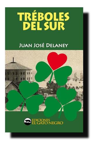 Imagen 1 de 1 de Tréboles Del Sur - J. J. Delaney (premio Munic. Liter 1995)