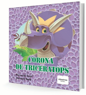 ** Corona De Triceratops ** Florencia Esses Albatros
