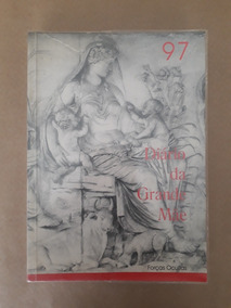 Diário Da Grande Mãe- Mirella Faur