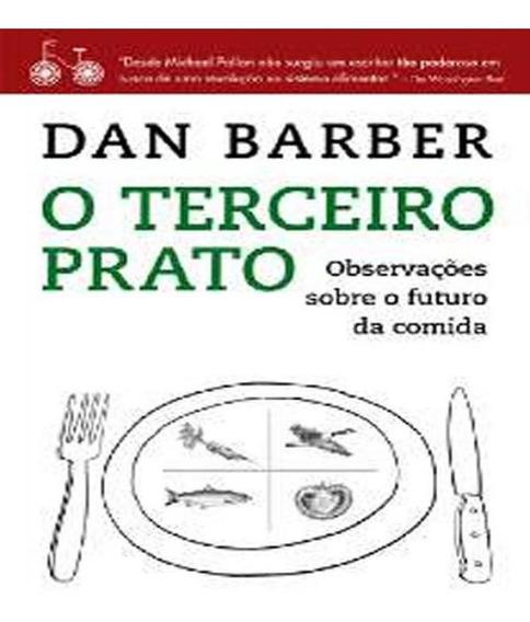 Terceiro Prato, O - Observacoes Sobre O Futuro Da Comida