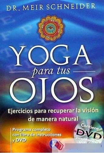 Imagen 1 de 3 de Yoga Para Tus Ojos (con Dvd), Meir Schneider, Neo Person