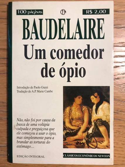 Livro Charles Baudelaire - Um Comedor De Ópio