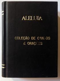 Livro Aleluia - Coleção De Cantos E Orações (raro)