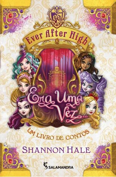 Ever After High - Era Uma Vez... - Um Livro De Contos