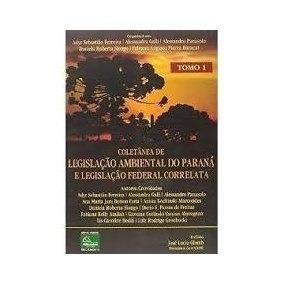 Livro Coletânea De Legislação Ambiental Do Paraná Tomo 1