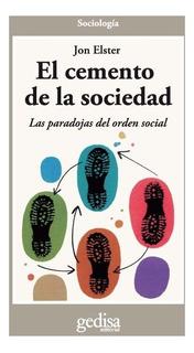 El Cemento De La Sociedad, Elster, Ed. Gedisa