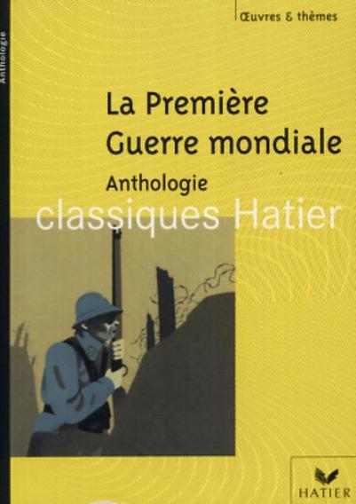 La Premiere Guerre Mondiale - Anthologie