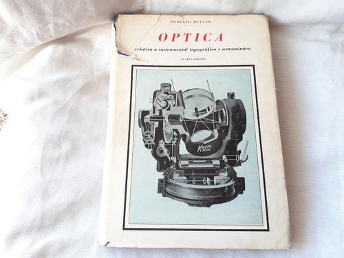 Imagen 1 de 10 de Optica Relativa E Instrumental Topograf Y Astronom R Muller