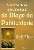 Fórmulas Secretas Do Mago Da Publicidade Roy H Williams