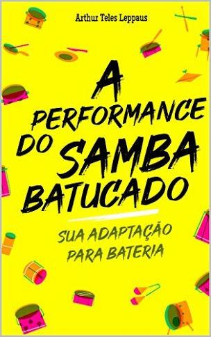 Livro - A Performance Batucado: Sua Adaptação Para Bateria