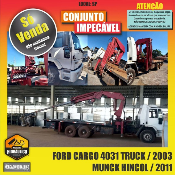 Ford Cargo 4031 Truck / 2003 - Munck Hincol / 2011