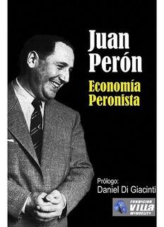 Economia Peronista - Juan Domingo Peron