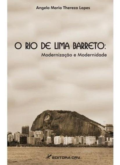 O Rio De Lima Barreto - Modernização E Modernidade
