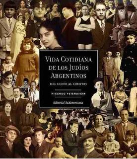 Vida Cotidiana De Los Judios Argentinos - Ricardo Feierst...