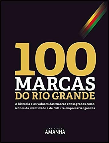 Cem 100 Marcas Do Rio Grande Jorge Polydoro - O