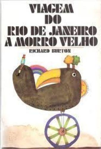 Livro Viagem Do Rio De Janeiro A Morro Velho Richard Burton