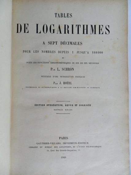 Livro Tables De Logarithmes A Sept Decimales 1949 L. Schrön