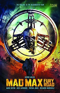 Book : Mad Max Fury Road The Prelude To The Blockbuster...