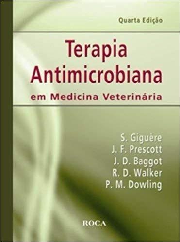 Livro Terapia Antimicrobiana Em Medicina Veterinária 4ª Ed